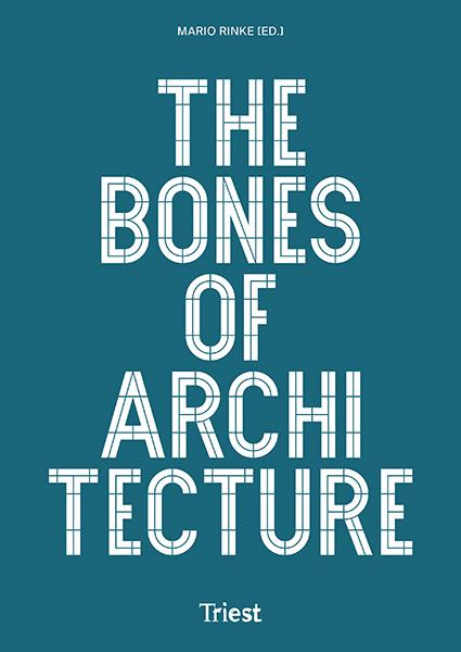 The Bones of Architecture